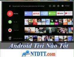 Android Tivi Nào Tốt Rẻ Nhất Hiện Nay 2020?