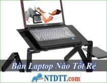 Bàn Laptop Nào Tốt Rẻ Nhất Hiện Nay ?
