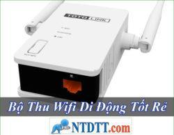 Bộ Thu Wifi Nào Tốt Rẻ Nhất Hiện Nay 2020?