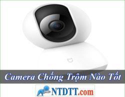 Camera Chống Trộm Nào Tốt Rẻ Nhất Hiện Nay 2020?