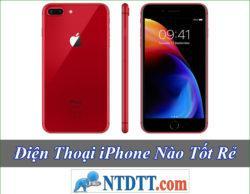 Điện Thoại iPhone Nào Tốt Rẻ Nhất Hiện Nay 2020?