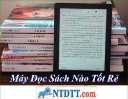 Tổng Hợp Những Máy Đọc Sách Tốt Rẻ Nhất Hiện Nay 2020?