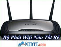 Bộ Phát Wifi Nào Tốt Rẻ Nhất Hiện Nay ?