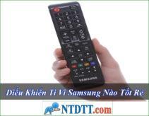 Điều Khiển Ti Vi Samsung Nào Tốt Rẻ Nhất Hiện Nay ?